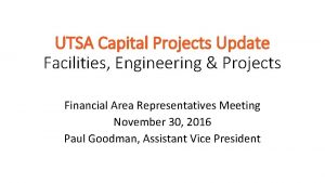 UTSA Capital Projects Update Facilities Engineering Projects Financial