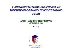 EVIDENCING EFFECTIVE COMPLIANCE TO MINIMIZE AN ORGANIZATIONS CULPABILITY