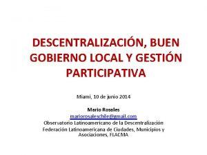 DESCENTRALIZACIN BUEN GOBIERNO LOCAL Y GESTIN PARTICIPATIVA Miami