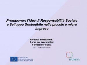 Promuovere lidea di Responsabilit Sociale e Sviluppo Sostenibile