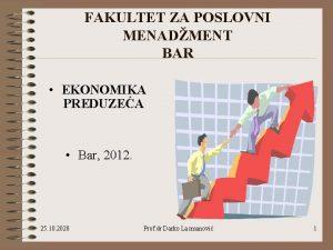 FAKULTET ZA POSLOVNI MENADMENT BAR EKONOMIKA PREDUZEA Bar