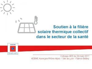 Soutien la filire solaire thermique collectif dans le