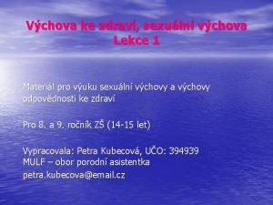 Vchova ke zdrav sexuln vchova Lekce 1 Materil