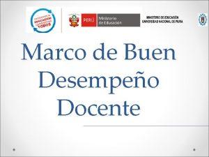 Marco de Buen Desempeo Docente DOCUMENTO DEL MARCO
