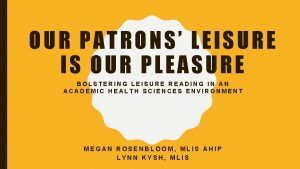 OUR PATRONS LEISURE IS OUR PLEASURE BOLSTERING LEISURE