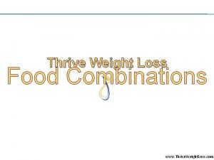 Thrive Weight Loss Food Combinations www Thrive Weight