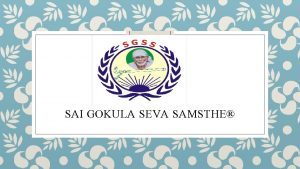 SAI GOKULA SEVA SAMSTHE About Us Sai Gokula