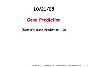 102105 Gene Prediction formerly Gene Prediction 3 10262020