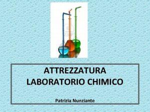 ATTREZZATURA LABORATORIO CHIMICO Patrizia Nunziante MATERIALI vetro porcella