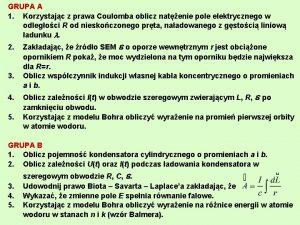 GRUPA A 1 Korzystajc z prawa Coulomba oblicz