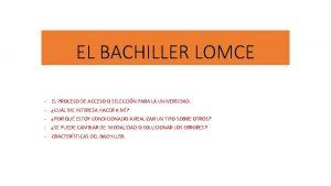 EL BACHILLER LOMCE EL PROCESO DE ACCESO O