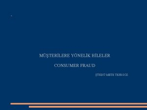 MTERLERE YNELK HLELER CONSUMER FRAUD KR METE TEPEGZ