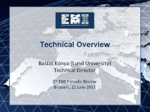 EMI INFSORI261611 Technical Overview Balzs Knya Lund University