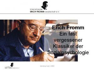 Erich Fromm Ein fast vergessener Klassiker der Sozialpsychologie