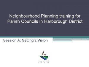 Neighbourhood Planning training for Parish Councils in Harborough