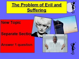 The Problem of Evil and Suffering New Topic