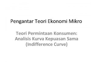 Pengantar Teori Ekonomi Mikro Teori Permintaan Konsumen Analisis