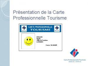 Prsentation de la Carte Professionnelle Tourisme DURAND Sophie