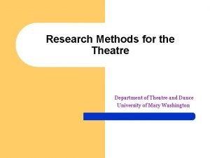 Research Methods for the Theatre Department of Theatre