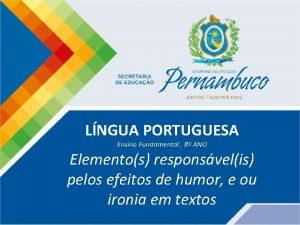 LNGUA PORTUGUESA Ensino Fundamental 8 ANO Elementos responsvelis