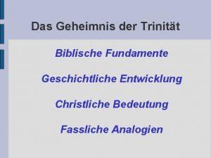 Das Geheimnis der Trinitt Biblische Fundamente Geschichtliche Entwicklung