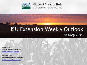 ISU Extension Weekly Outlook 28 May 2019 Dennis