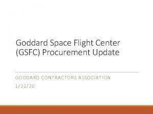 Goddard Space Flight Center GSFC Procurement Update GODDARD