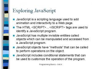 Exploring Java Script n n n Java Script
