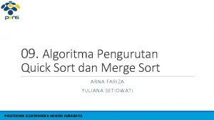 09 Algoritma Pengurutan Quick Sort dan Merge Sort