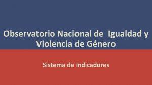 Observatorio Nacional de Igualdad y Violencia de Gnero