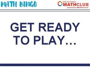 MATH BINGO GET READY TO PLAY MATH BINGO
