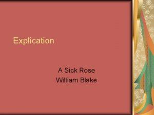 Explication A Sick Rose William Blake A Sick