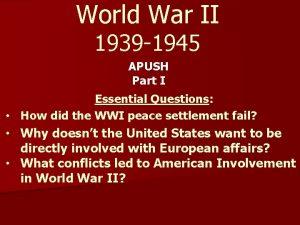 World War II 1939 1945 APUSH Part I