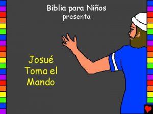Biblia para Nios presenta Josu Toma el Mando