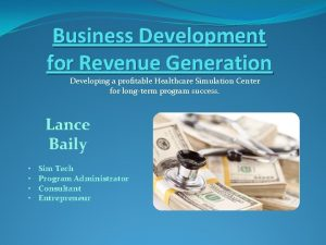 Business Development for Revenue Generation Developing a profitable