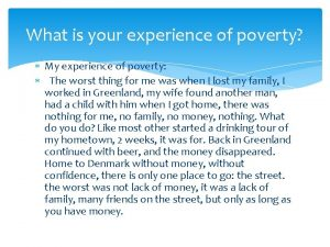 What is your experience of poverty My experience