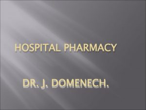 HOSPITAL PHARMACY DR J DOMENECH HOSPITAL PHARMACY Hospital