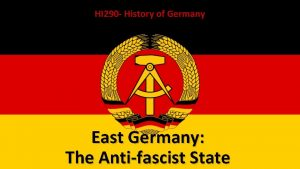 HI 290 History of Germany East Germany The