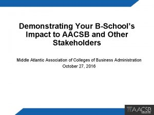 Demonstrating Your BSchools Impact to AACSB and Other