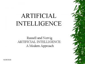 ARTIFICIAL INTELLIGENCE Russell and Norvig ARTIFICIAL INTELLIGENCE A