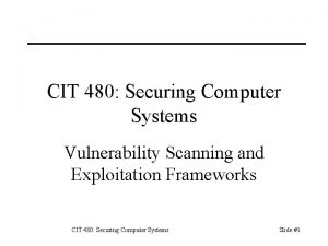 CIT 480 Securing Computer Systems Vulnerability Scanning and