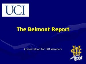 The Belmont Report Presentation for IRB Members Historical