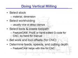 Doing Vertical Milling Select stock material dimension Select