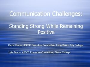 Communication Challenges Standing Strong While Remaining Positive David