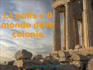 La polis e il mondo delle colonie Francesco