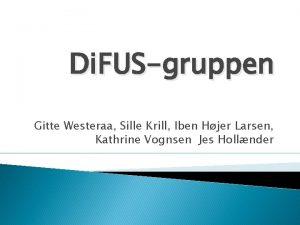Di FUSgruppen Gitte Westeraa Sille Krill Iben Hjer