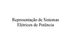 Representao de Sistemas Eltricos de Potncia Representao Esquemtica