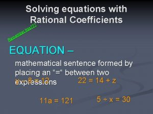 Solving equations with Rational Coefficients s i h