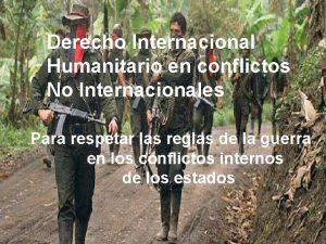 Derecho Internacional Humanitario en conflictos No Internacionales Para