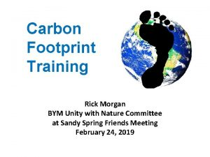 Carbon Footprint Training Rick Morgan BYM Unity with